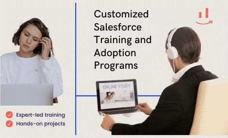 Customized Salesforce Training and Adoption Programs